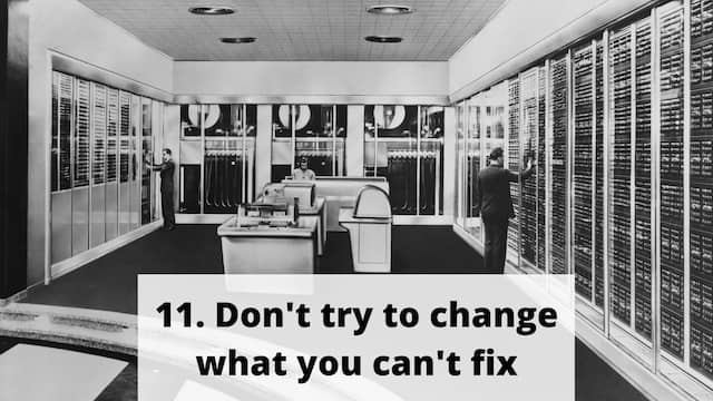 Don't try to change what you can't fix