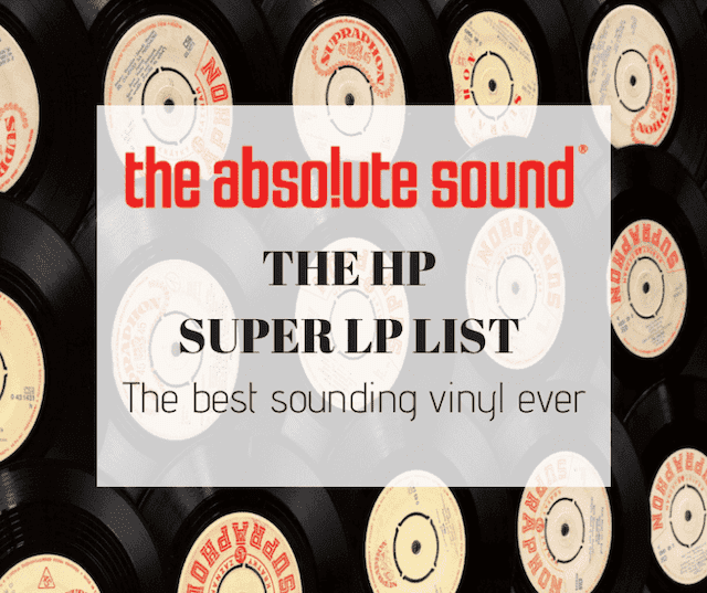 The best sounding LP's ever pressed – TAS HP Super LP list