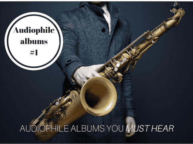 Audiophile Albums in best recording quality you must hear